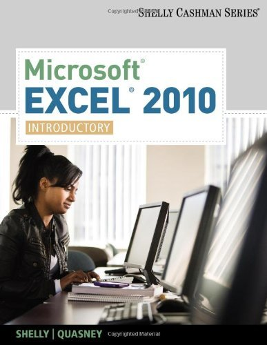 By Gary B. Shelly Microsoft Excel 2010: Introductory (Shelly Cashman Series(r) Office 2010) (1st Edition)
