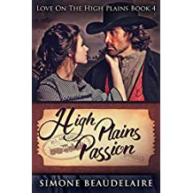 High Plains Passion: A Steamy Western Historical Romance (Love On The High Plains Book 4)