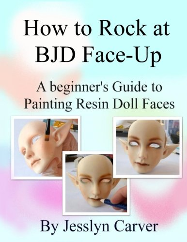 (How to ROCK at BJD Face-Ups: A Beginner's Guide to Painting Resin Doll Faces)