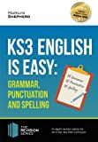 KS3: English is Easy Grammar, Punctuation and Spelling: In-depth revision advice for the new KS3 curriculm