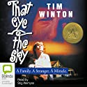 That Eye, the Sky Audiobook by Tim Winton Narrated by Stig Wemyss