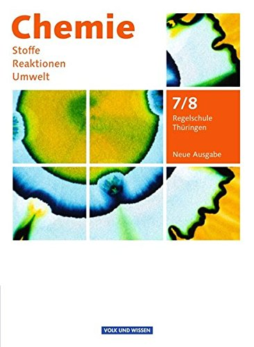 Chemie: Stoffe - Reaktionen - Umwelt (Neue Ausgabe) - Regelschule Thüringen: 7./8. Schuljahr - Schülerbuch