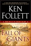 Fall of Giants: Book One of The Century Trilogy: Written by Ken Follett, 2010 Edition, (1st Edition) Publisher: Dutton Adult [Hardcover]