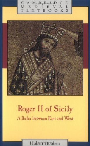 Roger II of Sicily (Cambridge Medieval Textbooks)