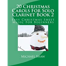 20 Christmas Carols For Solo Clarinet Book 2: Easy Christmas Sheet Music For Beginners