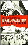 img - for ISRAEL PALESTINA LA CASA DE LA GUERRA book / textbook / text book