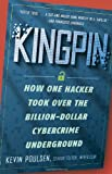 img - for Kingpin: How One Hacker Took Over the Billion-Dollar Cybercrime Underground book / textbook / text book