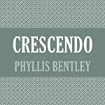 Crescendo | Phyllis Bentley