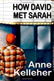 How David Met Sarah, Anne Kelleher, 1467951935