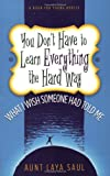You Don't Have to Learn Everything the Hard Way, Laya Saul, 0972322973