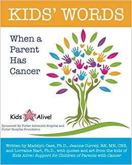 Kids' Words When a Parent Has Cancer: Kids Alive, Madelyn
