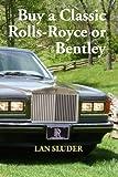 Buy a Classic Rolls-Royce or Bentley