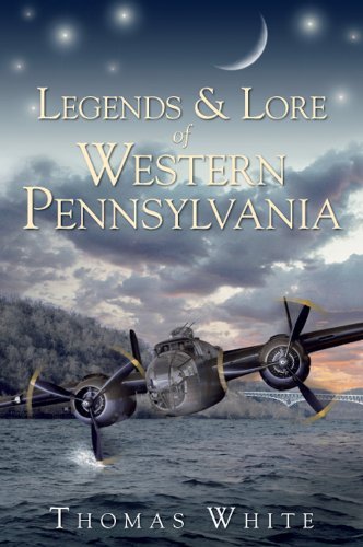 LEGENDS & LORE OF WESTERN PENNSYLVANIA (American Legends)