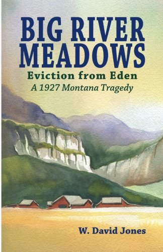Big River Meadows, Eviction from Eden: A 1927 Montana Tragedy PDF