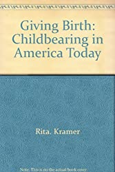 Giving Birth: Childbearing in America Today