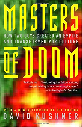Masters of Doom: How Two Guys Created an Empire and Transformed Pop Culture [David Kushner] (Tapa Blanda)