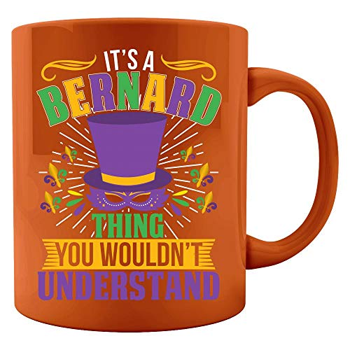 It's a Bernard Thing you wouldn't understand Mardi Gras Gift - Colored Mug