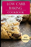 Low Carb Baking Cookbook: Delicious Low Carb Baking And Dessert Recipes (Low Carb Diet Recipes)