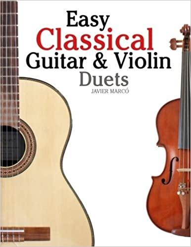 >FREE> Easy Classical Guitar & Violin Duets: Featuring Music Of Bach, Mozart, Beethoven, Vivaldi And Other Composers.In Standard Notation And Tablature.. serie should delivery welcome Draft