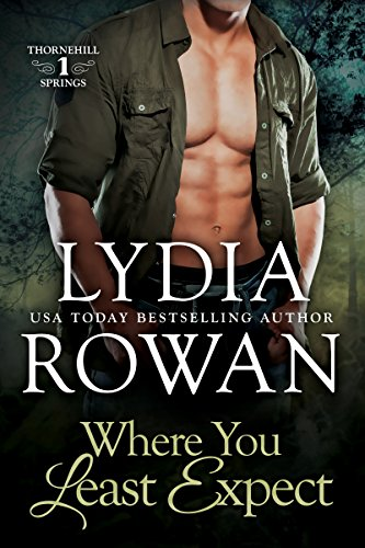 Where You Least Expect (Thornehill Springs Book 1) by [Rowan, Lydia]