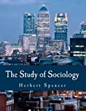 The Study of Sociology (Large Print Edition), Herbert Spencer, 1499537336