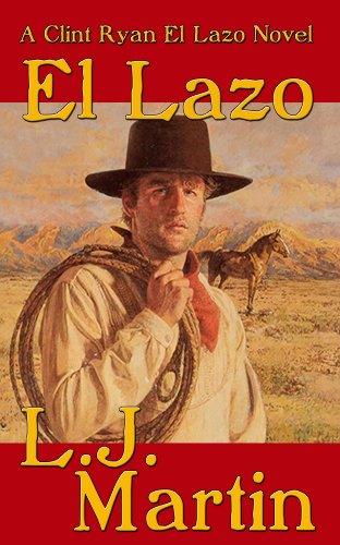 El Lazo - the lasso: A Clint Ryan Western