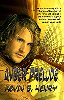 Amber Prelude (Amber Gifts Book 2) by [Henry, Kevin B.]