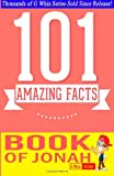 The Book of Jonah - 101 Amazing Facts, G. Whiz, 1499598084