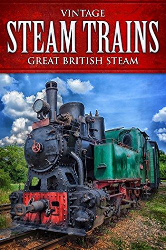 (Vintage Steam Trains: Great British)
