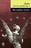 De noche vienes (Spanish Edition)