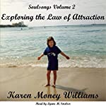 Soulsongs, Volume 2: Exploring the Law of Attraction | Karen Money Williams