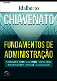 Fundamentos de Administração: Planejamento, Organização, Direção e Controle para Incrementar Competitividade e Sustentabilidade