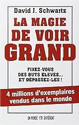LA MAGIE DE VOIR GRAND. FIXEZ-VOUS DES BUTS ELEVES...ET DEPASSEZ LES ! (Grand Format (M)
