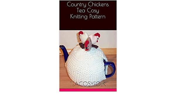 Country Chickens Tea Cosy Knitting Pattern Kindle Edition By