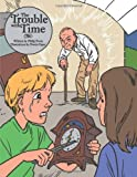 The Trouble with Time, Philip Poole, 1477234594