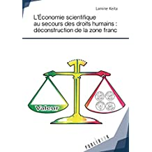 L'Économie scientifique au secours des droits humains : déconstruction de la zone franc: Lettre ouverte au Fonds Monétaire International (French Edition)