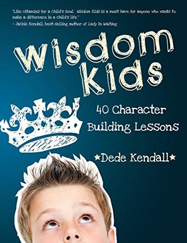 Wisdom Kids: 40 Character Building - Building Kids Character