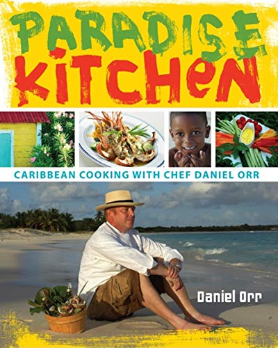 Kitchen Paradise (Paradise Kitchen: Caribbean Cooking with Chef Daniel Orr)