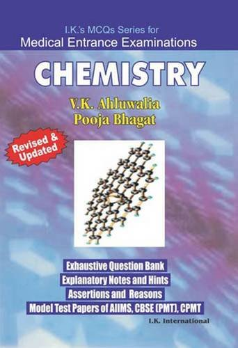 MCQs Chemistry - I.K. s MCQ Series for Medical Entrance Examinations (Includes Pre Solved Papers of Five Years)