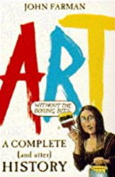 A Complete and Utter History of Art (without the Boring Bits)