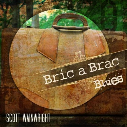 Bric a brac blues by scott wainwright on amazon music - Broc a brac 51 ...