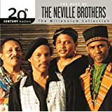 The Best Of The Neville Brothers 20th Century Masters The Millennium Collection