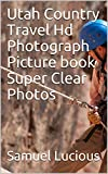 Utah Country Travel Hd Photograph Picture book Super Clear Photos