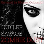 Zombie Dust: An Extreme Horror Novel | Jubilee Savage