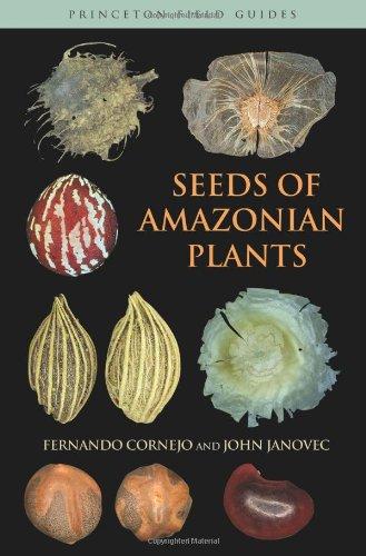 Seeds of Amazonian Plants (Princeton Field Guides) by Princeton University Press