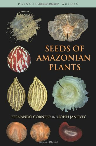 Seeds Of Amazonian Plants (Princeton Field Guides)