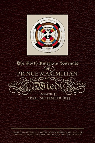 2: The North American Journals of Prince Maximilian of Wied: April–September 1833 by Brand: Univ of Oklahoma Pr (Txt)