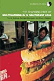 The Changing Face of Multinationals in South East Asia, Andrews, Tim G. and Chompusri, Nartnalin, 0415260965