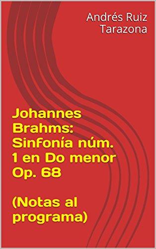 Descargar Libro Johannes Brahms: Sinfonía Núm. 1 En Do Menor Op. 68 Andrés Ruiz Tarazona