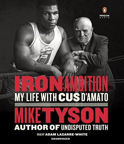 Iron Ambition: My Life with Cus D'Amato by Penguin Audio